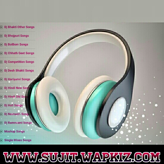 WWw Sujit Wapkiz Com :: Latest Bhojpuri Mp3Songs, Bhojpuri