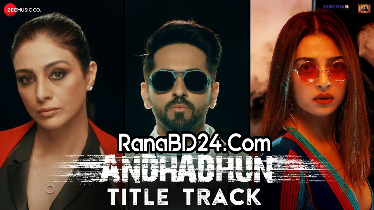 Andha Dhun Title Track By Raftaar
