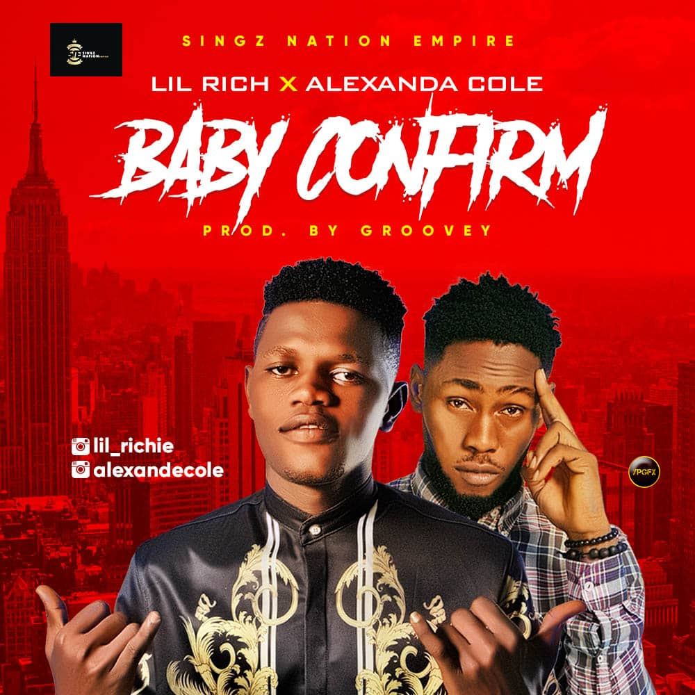Talented Music: Lil Rich ft Alexander Cole - Baby Confirm